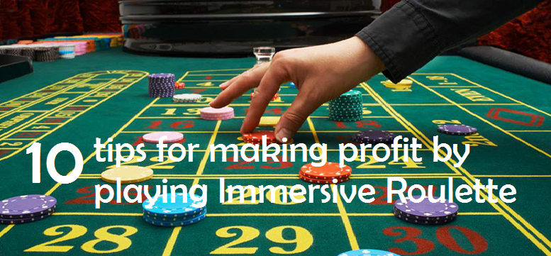10-tips-for-making-profit-by-playning-immersive-roulette